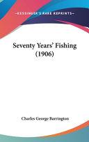 Seventy Years  Fishing  1906