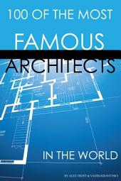 100 of the Most Famous Architects in the World