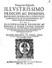 Panegyricus Nuptialis Illvstrissimo Principi Ac Domino, Domino Georgio Lvdovico, Landgravio in Levchtenberg, ... Atqve Illvstrissimae Principi Ac Dominae , D. Mariae Salomae, Marchionissae Badensi, ...: Anno 1584. solennes nuptias feliciter auspicatis, boni nominis et omnius ergo scriptus et consecratus