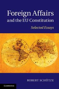 Foreign Affairs and the EU Constitution Book