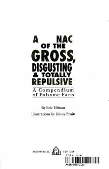 Almanac of the Gross  Disgusting   Totally Repulsive PDF