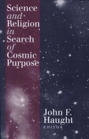 Science and Religion in Search of Cosmic Purpose PDF