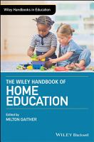 The Wiley Handbook of Home Education PDF
