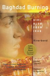 Baghdad Burning: Girl Blog from Iraq, Volume 1