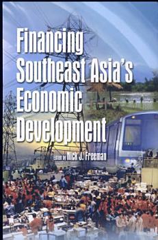 Financing Southeast Asia s Economic Development PDF