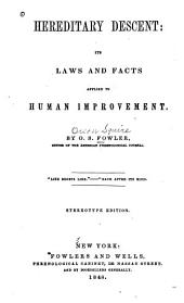 Hereditary descent: its laws and facts applied to human improvement