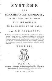 Système des connaissances chimiques et de leurs applications aux phénomènes de la nature et de l'art: Volume3
