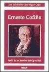 Ernesto Cofiño: perfil de un hombre del Opus Dei, 1899-1991