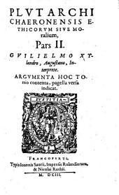 Plvtarch Chaeronensis Ethicorvm Sive Moralium: Volume 2