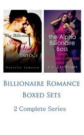 Billionaire Romance Boxed Sets: The Billionaire's Pregnant Girlfriend\Claimed by the Alpha Billionaire Boss (2 Complete Series)