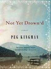 Not Yet Drown d  A Novel PDF