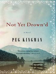Not Yet Drown D A Novel Book PDF