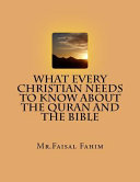 What Every Christian Needs to Know about the Quran and the Bible