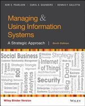 Managing and Using Information Systems: A Strategic Approach, 6th Edition: Edition 6