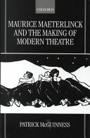 Maurice Maeterlinck and the Making of Modern Theatre PDF