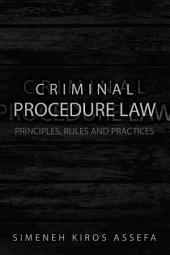 Criminal Procedure Law: Principles, Rules and Practices