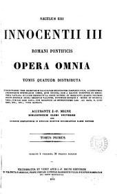 Innocentii iii ... opera omnia, accurante J.-P. Migne: Volume 1