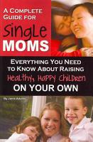 A Complete Guide for Single Moms PDF