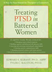 Treating PTSD in Battered Women: A Step-by-Step Manual for Therapists and Counselors