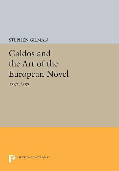 Download Galdos and the Art of the European Novel Book
