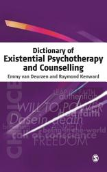 Dictionary Of Existential Psychotherapy And Counselling Book PDF