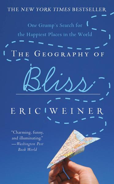 Download The Geography of Bliss Book