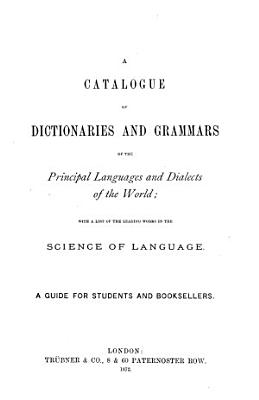 A Catalogue of Dictionaries and Grammars of the Principal Languages and Dialects of the World PDF
