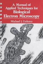 A Manual of Applied Techniques for Biological Electron Microscopy