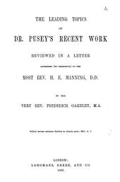 The Leading Topics of Dr. Pusey's Recent Work Reviewed in a Letter Addressed (by Permission) to the Most Rev. H.E. Manning: Part 4