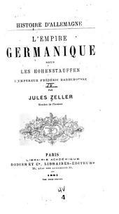 Histoire d'Allemagne: L'Empire germanique sous les Hohenstauffen