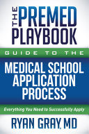 The Premed PlaybookGuide to the Medical School Application