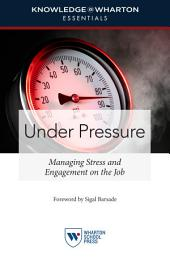 Under Pressure: Managing Stress and Engagement on the Job