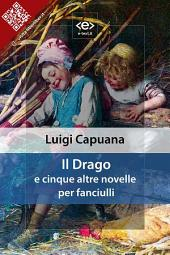 Il Drago: e cinque altre novelle per fanciulli