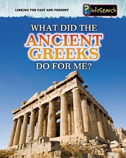 What Did the Ancient Greeks Do for Me  Book