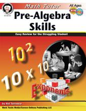 Math Tutor: Pre-Algebra, Ages 11 - 14: Easy Review for the Struggling Student