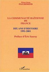 Communauté haïtienne de France: Dix ans d'histoire 1991-2001
