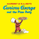 Margret   H A  Rey s Curious George and the Pizza Party PDF