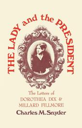 The Lady and the President: The Letters of Dorothea Dix and Millard Fillmore