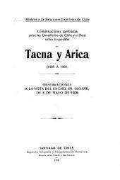 Comunicaciones cambiadas entre las cancillerías de Chile y el Perú sobre la cuestión de Tacna y Arica (1905 a 1908)