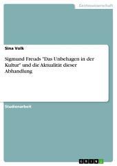 """Sigmund Freuds """"Das Unbehagen in der Kultur"""" und die Aktualität dieser Abhandlung"""