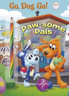 Paw Some Pals  Netflix  Go  Dog  Go