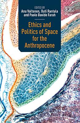 Ethics and Politics of Space for the Anthropocene