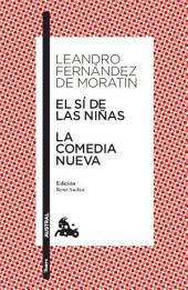 El sí de las niñas / La comedia nueva: Edición de René Andioc. Guía de lectura de Ma Jesús Alcalde