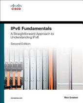 IPv6 Fundamentals: A Straightforward Approach to Understanding IPv6, Edition 2