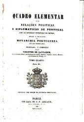 Quadro elementar das relações politicas e diplomaticas de Portugal: com as diversas potencias do mundo, desde o principio da monarchia portugueza até aos nossos dias, Volume 4,Edição 2