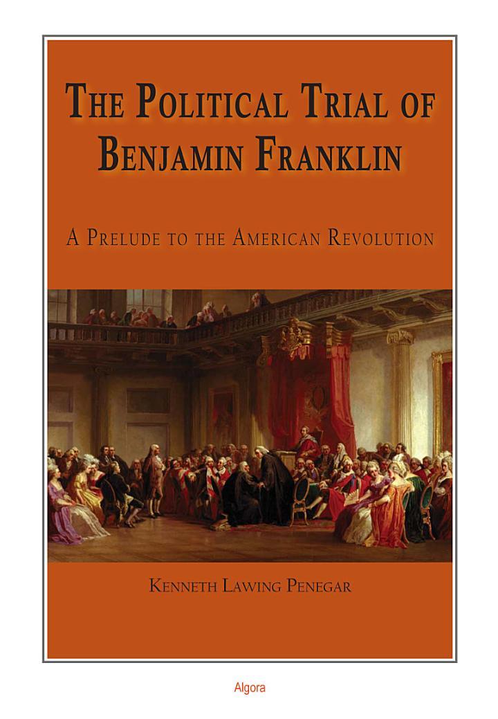The Political Trial of Benjamin Franklin