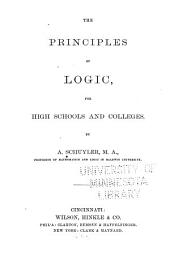 The Principles of Logic: For High Schools and Colleges