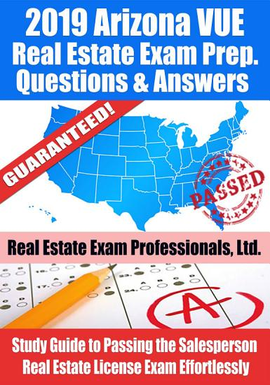 2019 Arizona VUE Real Estate Exam Prep Questions  Answers   Explanations PDF