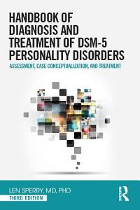 Handbook of Diagnosis and Treatment of DSM 5 Personality Disorders