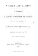 Nineveh and Babylon  A narrative of a second expedition to Assyria during the years 1849  1850    1851     Abridged by the Author from his larger work  With     woodcuts